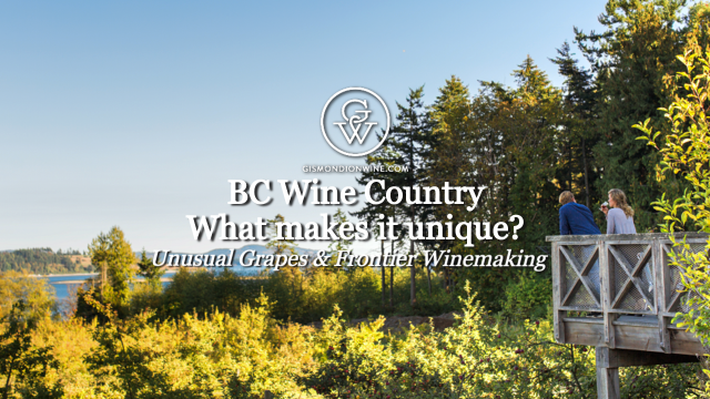 BC's Unique Wine Country Part 1