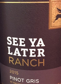 See Ya Later Ranch Pinot Gristext
