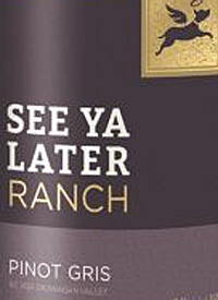 See Ya Later Ranch Pinot Gristext