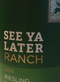 See Ya Later Ranch Rieslingtext