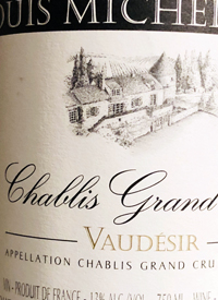 Louis Michel and Fils Chablis Grand Cru Vaudésir