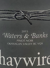 Haywire Waters and Banks Pinot Noir